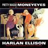 The Voice from the Edge, Volume 3: Pretty Maggie Moneyeyes (Unabridged) Audiobook, by Harlan Ellison
