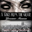 A Voice from the Grave (Unabridged) Audiobook, by Yvonne Mason