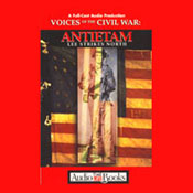 Voices of the Civil War: Antietam: Lee Strikes North, by Unspecified