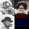Voices of Famous Polar Explorers, by Frederick Albert Cook