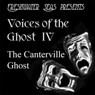 Voices of the Ghost IV: The Canterville Ghost - A classic comic ghost story by Oscar Wilde (Unabridged)
