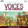 Voices of the Powerless: Castles and Cruelty: York, William the Conqueror and the Harrying of the North Audiobook, by Melvyn Bragg
