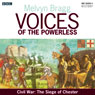 Voices of the Powerless: Civil War: The Siege of Chester: Chester, Charles I and Oliver Cromwell, by Melvyn Bragg