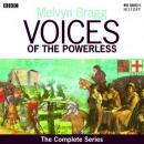 Voices of the Powerless: The Complete Series (Unabridged), by Melvyn Bragg