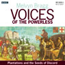 Voices of the Powerless: Plantation and the Seeds of Discord: Portadown, County Armagh and the Ulster Plantation Audiobook, by Melvyn Bragg