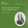 Voltaire and the Triumph of the Enlightenment Audiobook, by The Great Courses