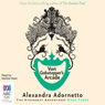 Von Gobstoppers Arcade: Strangest Adventures, Book 3 (Unabridged) Audiobook, by Alexandra Adornetto