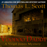 Voodoo Daddy: A Virgil Jones Mystery, Book 1 (Unabridged), by Thomas L. Scott
