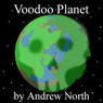 Voodoo Planet (Unabridged), by Andrew North