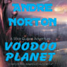 Voodoo Planet (Unabridged) Audiobook, by Andre Norton