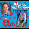 Wacka Wacka Woo and Other Stuff Audiobook, by Bill Harley