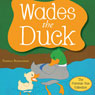 Wades the Duck: The Pammie Sue Collection (Unabridged) Audiobook, by Pamela Bohannan