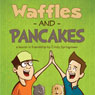 Waffles and Pancakes (Unabridged) Audiobook, by Cindy Springsteen