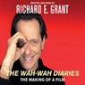 The Wah-Wah Diaries: The Making of a Film (Unabridged) Audiobook, by Richard E. Grant