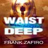 Waist Deep: A Stefan Kopriva Mystery, Book 1 (Unabridged), by Frank Zafiro