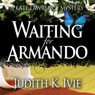 Waiting for Armando: A Kate Lawrence Mystery, Book 1 (Unabridged) Audiobook, by Judith K. Ivie