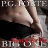 Waiting for the Big One (Unabridged), by P.G. Forte