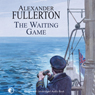The Waiting Game (Unabridged) Audiobook, by Alexander Fullerton