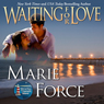 Waiting for Love: The McCarthys of Gansett Island, Book 8 (Unabridged) Audiobook, by Marie Force