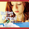 Waiting for Normal (Unabridged) Audiobook, by Leslie Connor