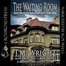 The Waiting Room (Unabridged), by T. M. Wright