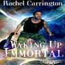 Waking Up Immortal: Universal Security (Unabridged) Audiobook, by Rachel Carrington