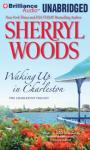 Waking Up in Charleston: Charleston Trilogy, Book 3 (Unabridged) Audiobook, by Sherryl Woods