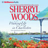Waking Up in Charleston: Charleston Trilogy, Book 3, by Sherryl Woods