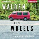 Walden on Wheels: On the Open Road from Debt to Freedom (Unabridged) Audiobook, by Ken Ilgunas