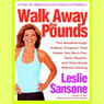 Walk Away the Pounds: The Breakthrough 6-Week Program That Helps You Burn Fat and Tone Muscle Audiobook, by Leslie Sansone