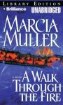 A Walk Through the Fire (Unabridged) Audiobook, by Marcia Muller