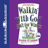 Walkin With God Aint for Wimps: Spirit-Lifting Stories for the Young at Heart (Unabridged) Audiobook, by Karen O'Connor