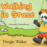 Walking in Grace: Dwaynes Disobedience (Unabridged) Audiobook, by Dwight Walker