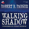 Walking Shadow: A Spenser Novel Audiobook, by Robert B. Parker