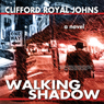 Walking Shadow (Unabridged), by Clifford Royal Johns