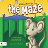 Walking through the Maze: A Childrens Guide for Loss and Grief (Unabridged), by Goldman Lena