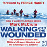 Walking with the Wounded: The Incredible Story of Britains Bravest Warriors and the Challenge of a Lifetime (Unabridged), by Mark McCrum