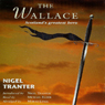 The Wallace: Scotlands Greatest Hero Audiobook, by Nigel Tranter