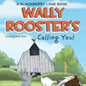 Wally Roosters Calling You! (Unabridged) Audiobook, by Linda Greene Dean