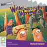 Walter Wants to Be a Werewolf! (Unabridged) Audiobook, by Richard Harland