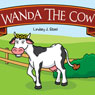 Wanda the Cow (Unabridged) Audiobook, by Lindsey J. Steel