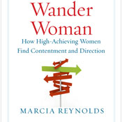 Wander Woman: How High-Achieving Women Find Contentment and Direction (Unabridged), by Marcia Reynolds