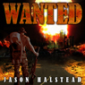 Wanted (Unabridged) Audiobook, by Jason Halstead