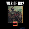 War of 1812 (Unabridged) Audiobook, by Scott Marquette