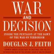 War and Decision: Inside the Pentagon at the Dawn of the War on Terrorism Audiobook, by Douglas J. Feith
