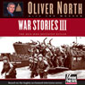 War Stories III: The Heroes Who Defeated Hitler (Unabridged), by Oliver L. North