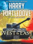 The War That Came Early: West and East (Unabridged) Audiobook, by Harry Turtledove