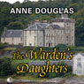 The Wardens Daughters (Unabridged), by Anne Douglas