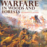 Warfare in Woods and Forests (Unabridged), by Anthony Clayton