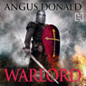 Warlord: The Outlaw Chronicles, Book 4 (Unabridged), by Angus Donald